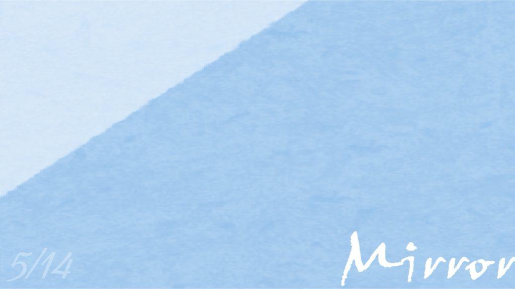 「Mirror」のイメージ