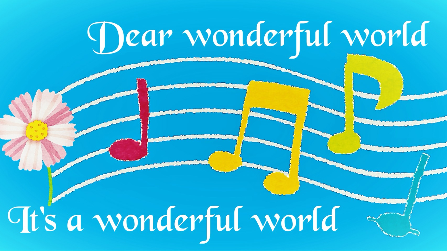 「It's a wonderful world」のイメージ