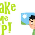 「Wake me up!」のイメージ
