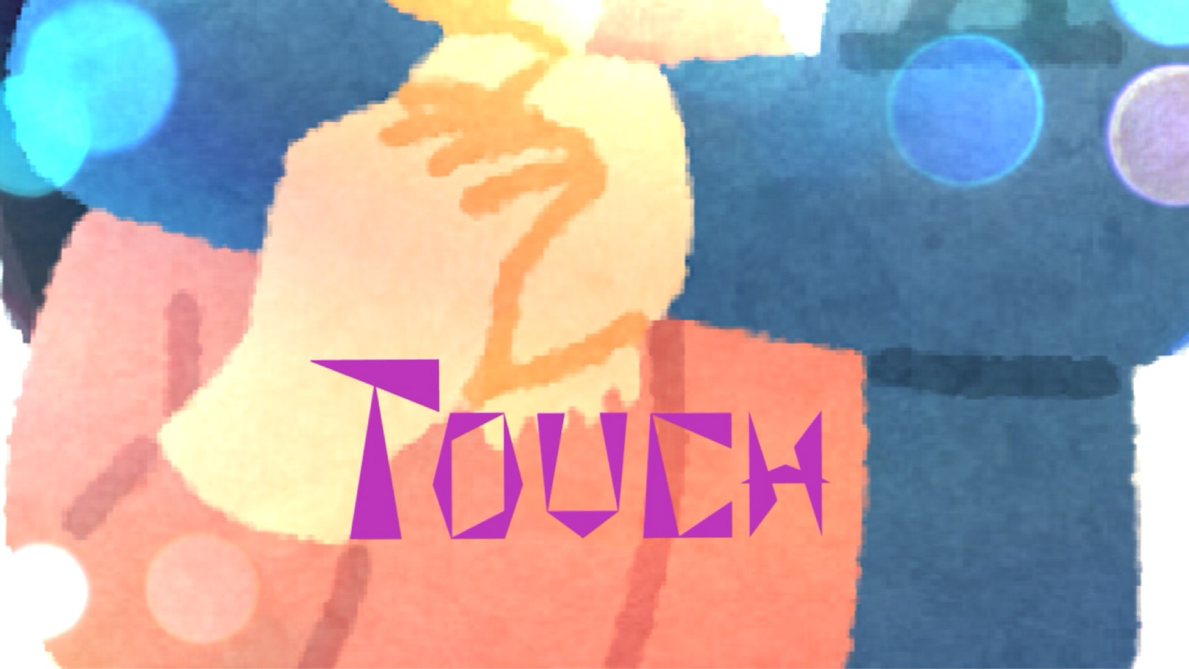 「Touch」のイメージ